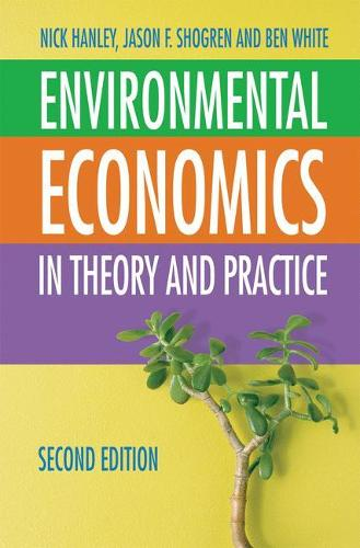 Environmental Economics: In Theory and Practice (Paperback)