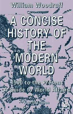 A Concise History of the Modern World: 1500 to the Present: A Guide to World Affairs (Paperback)