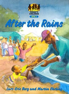 After the Rains: Gr 7: Reader - Today's Children S. (Paperback)