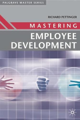 Mastering Employee Development - Palgrave Master Series (Business) (Paperback)