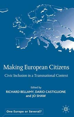 Making European Citizens: Civic Inclusion in a Transnational Context - One Europe or Several? (Hardback)