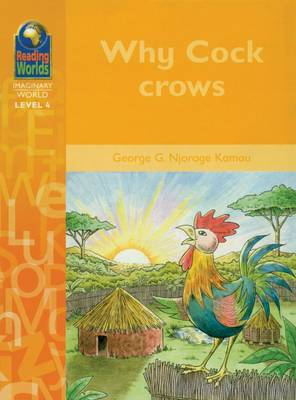 Why Cock Crows - Reading Worlds - Imaginary World - Level 4 (Paperback)