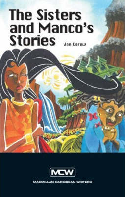 The Sisters and Manco's Stories - Macmillan Caribbean Writers (Paperback)