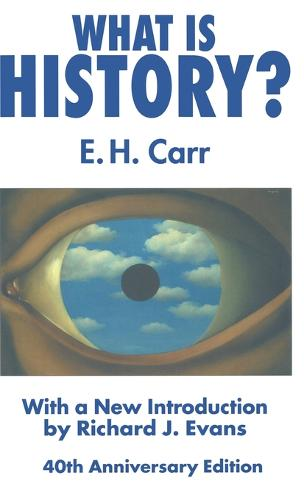 What is History?: With a new introduction by Richard J. Evans (Hardback)