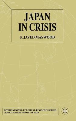 Japan in Crisis - International Political Economy Series (Hardback)