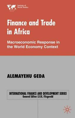 Finance and Trade in Africa: Macroeconomic Response in the World Economy Context - International Finance and Development (Hardback)