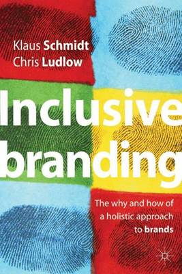 Inclusive Branding: The Why and How of a Holistic Approach to Brands (Hardback)