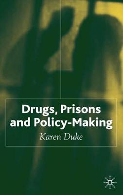 Drugs, Prisons and Policy-Making (Hardback)