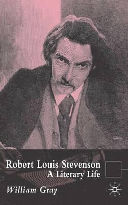 Robert Louis Stevenson: A Literary Life - Literary Lives (Hardback)