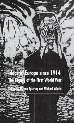 Ideas of Europe since 1914: The Legacy of the First World War (Hardback)