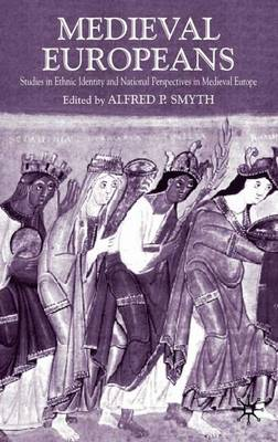 Medieval Europeans: Studies in Ethnic Identity and National Perspectives in Medieval Europe (Paperback)