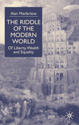 The Riddle of the Modern World: Of Liberty, Wealth and Equality (Paperback)
