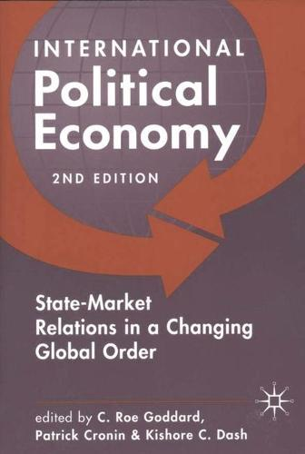 International Political Economy: Readings on State-Market Relations in the Changing Global Order (Paperback)