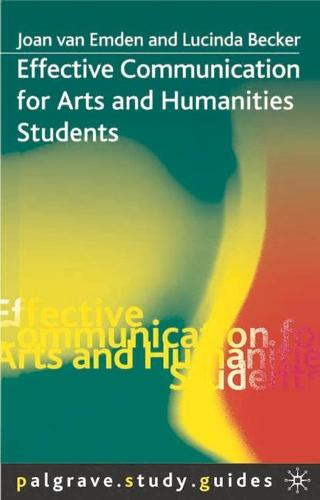 Effective Communication for Arts and Humanities Students - Palgrave Study Skills (Paperback)