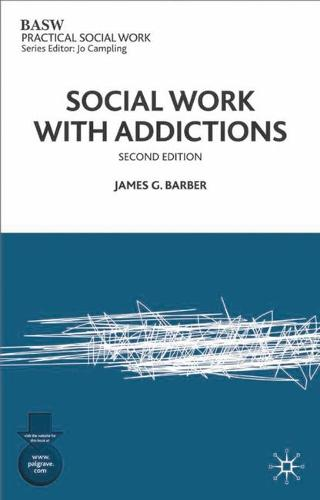 Social Work with Addictions - Practical Social Work Series (Paperback)