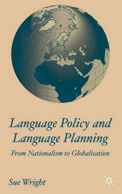 Language Policy and Language Planning: From Nationalism to Globalisation (Hardback)