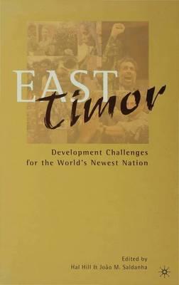 East Timor: Development Challenges for the World's Newest Nation (Hardback)