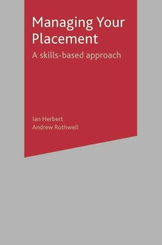 Managing Your Placement: A Skills Based Approach (Paperback)