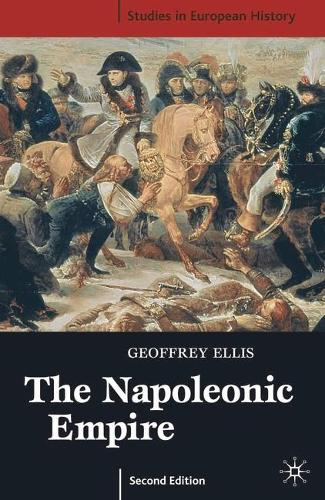 The Napoleonic Empire - Studies in European History (Paperback)