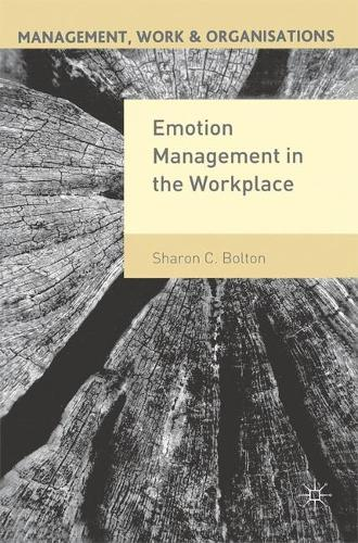 Emotion Management in the Workplace - Management, Work and Organisations (Paperback)
