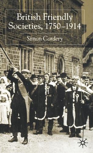 British Friendly Societies, 1750-1914 (Hardback)