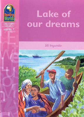 Lake of Our Dreams - Reading Worlds (Discovery World Level 7) S. (Paperback)