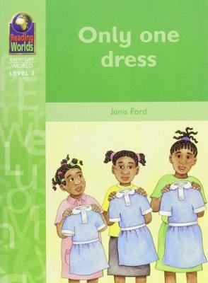 Only One Dress - Reading Worlds - Everday World - Level 2 (Paperback)