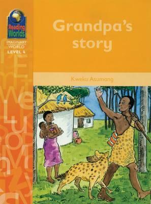 Grandpa's Story - Reading Worlds - Imaginary World - Level 4 (Paperback)