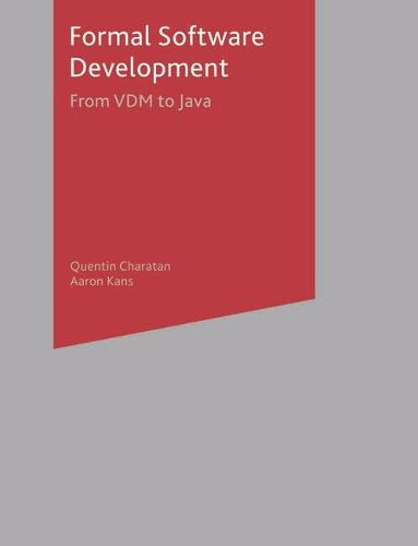 Formal Software Development: From VDM to Java (Paperback)
