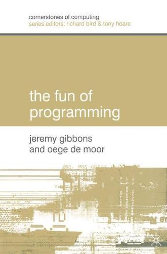 The Fun of Programming - Cornerstones of Computing (Paperback)