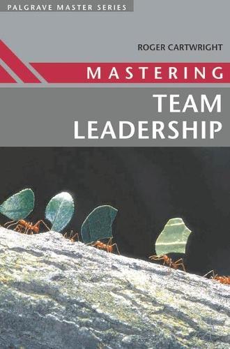 Mastering Team Leadership - Master Series (Business) (Paperback)
