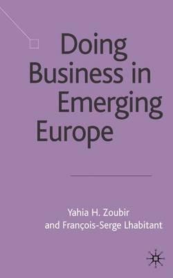 Doing Business in Emerging Europe (Hardback)