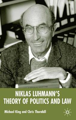 Niklas Luhmann's Theory of Politics and Law (Hardback)