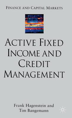 Active Fixed Income and Credit Management - Finance and Capital Markets Series (Hardback)