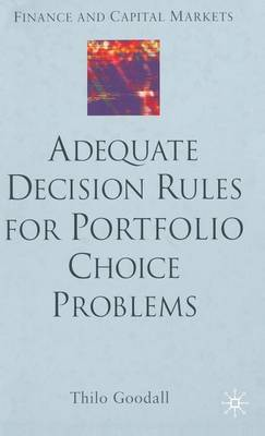 Adequate Decision Rules for Portfolio Choice Problems - Finance and Capital Markets Series (Hardback)