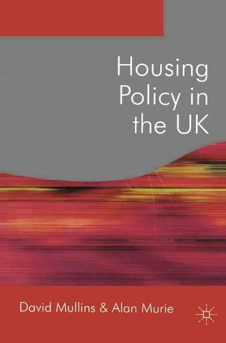 Housing Policy in the UK - Public Policy and Politics (Hardback)