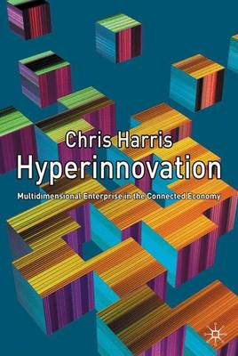 Hyperinnovation: Multidimensional Enterprise in the Connected Economy (Hardback)