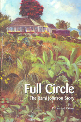 Full Circle: The Rami Johnson Story - C. Everard Palmer Collection (Paperback)