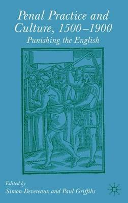Penal Practice and Culture, 1500-1900: Punishing the English (Hardback)
