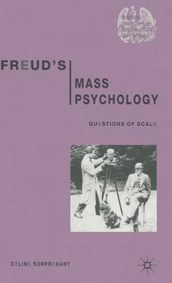 Freud's Mass Psychology: Questions of Scale - Renewing Philosophy (Hardback)