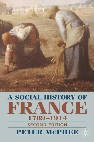 A Social History of France 1780-1914: Second Edition (Paperback)