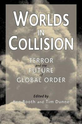 Worlds in Collision: Terror and the Future of Global Order (Hardback)