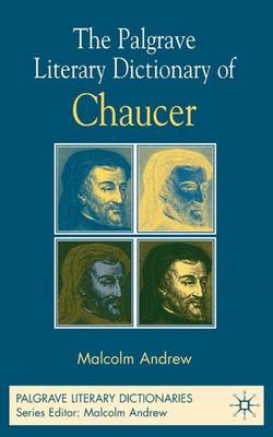 The Palgrave Literary Dictionary of Chaucer - Palgrave Literary Dictionaries (Hardback)