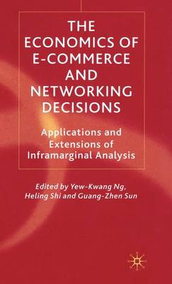 The Economics of E-Commerce and Networking Decisions: Applications and Extensions of Inframarginal Analysis (Hardback)