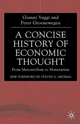 A Concise History of Economic Thought: From Mercantilism to Monetarism (Hardback)