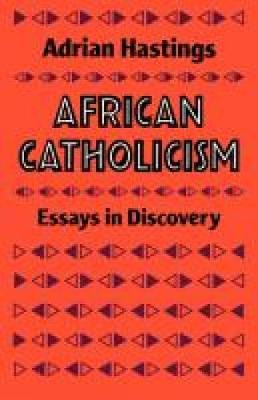 African Catholicism: Essays in Discovery (Paperback)
