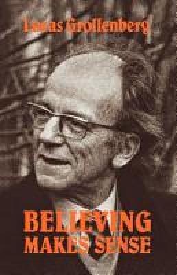 Believing Makes Sense (Paperback)