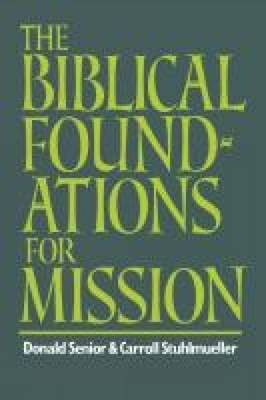 The Biblical Foundations for Mission (Paperback)