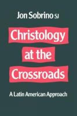 Christology at the Crossroads: A Latin American Approach (Paperback)