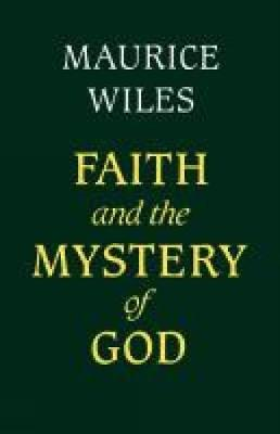 Faith and the Mystery of God (Hardback)